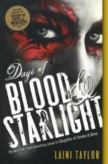Days of Blood & Starlight - Laini Taylor