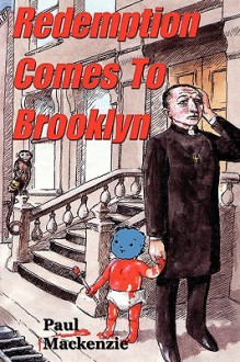 Redemption Comes to Brooklyn - Paul Mackenzie