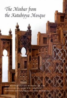 The Minbar From The Kutubiyya Mosque - Jonathan Bloom