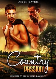 Country Passion: M/M Mpreg Alpha Male Romance - Aiden Bates