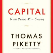Capital in the Twenty-First Century - Thomas Piketty, Arthur Goldhammer, L.J. Ganser