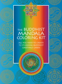 The Buddhist Mandala Coloring Kit: All You Need to Create 12 Stunning Buddhist Greetings Cards - Duncan Baird Publishers