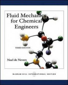 Fluid Mechanics for Chemical Engineers - Noel De Nevers