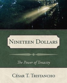 Nineteen Dollars - Cesar T. Tristancho