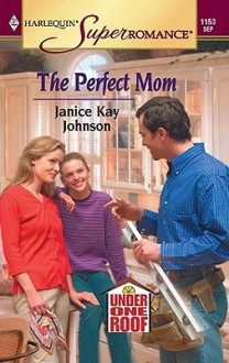 Perfect Mom Under One Roof - Janice Kay Johnson