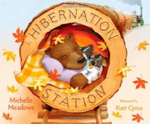 Hibernation Station - Michelle Meadows, Kurt Cyrus