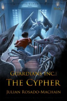 The Cypher (Guardians Inc. #1) - Julian Rosado-Machain