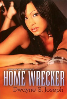 Home Wrecker - Dwayne S. Joseph