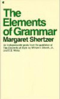 The Elements of Grammar - Margaret Shertzer