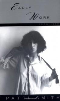 Early Work: 1970-1979 - Patti Smith