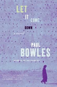Let it Come Down - Paul Bowles