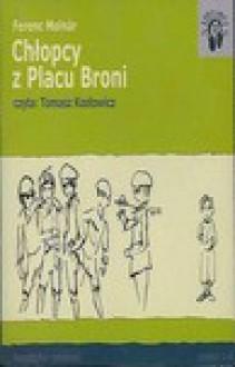 Chłopcy z Placu Broni - Ferenc Molnar