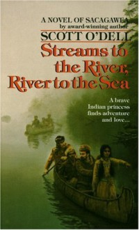 Streams to the River, River to the Sea - Scott O'Dell, Peter Roop