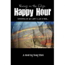 Happy Hour (Racing on the Edge, #1) - Shey Stahl