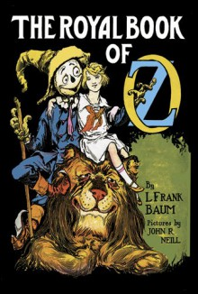 The Royal Book of Oz - Ruth Plumly Thompson, L. Frank Baum