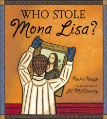 Who Stole Mona Lisa? - Ruthie Knapp, Jill McElmurry