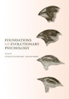 Foundations of Evolutionary Psychology - Charles Crawford, Dennis Krebs