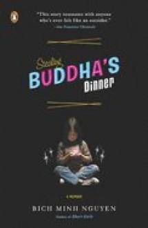 Stealing Buddha's Dinner - Bich Minh Nguyen
