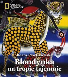 Blondynka na tropie tajemnic - Beata Pawlikowska