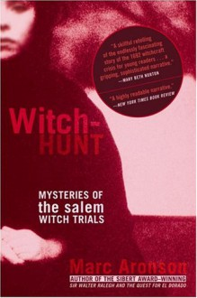 Witch-Hunt: Mysteries of the Salem Witch Trials - Marc Aronson,Stephanie Anderson