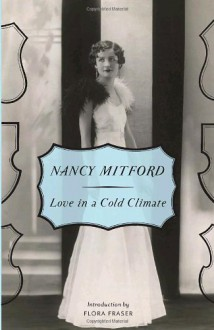 Love in a Cold Climate - Nancy Mitford
