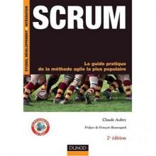 Scrum : Le guide pratique de la méthode agile la plus populaire - Claude Aubry