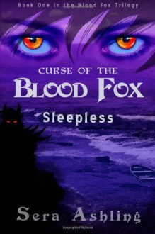 Sleepless (Curse of the Blood Fox Trilogy, Book #1) (Volume 1) - Sera Ashling