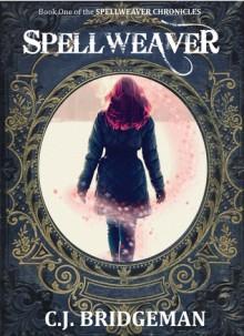 Spellweaver (The Spellweaver Chronicles, #1) - C.J. Bridgeman