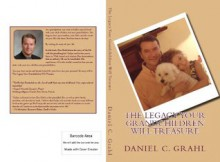 The Legacy Your Granchildren Will Treasure - Daniel Grahl, Kathy Ide