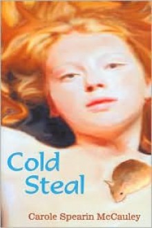 Cold Steal - Carole Spearin McCauley