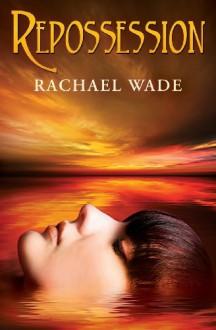 Repossession - Rachael Wade
