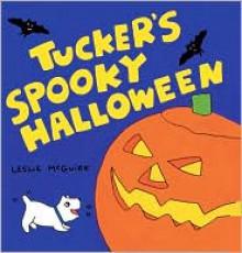 Tucker's Spooky Halloween - Leslie McGuirk