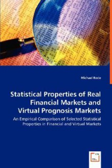 Statistical Properties of Real Financial Markets and Virtual Prognosis Markets - Michael Rode