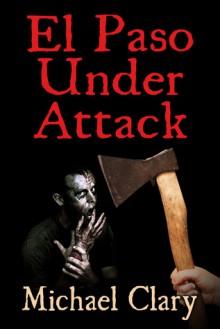El Paso Under Attack - Michael Clary
