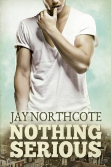 Nothing Serious - Jay Northcote