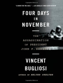 Four Days in November: The Assassination of President John F. Kennedy - Vincent Bugliosi