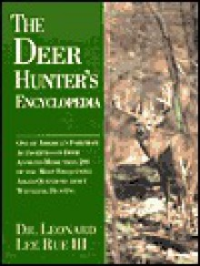 The Deer Hunter's Encyclopedia - Leonard Lee Rue III