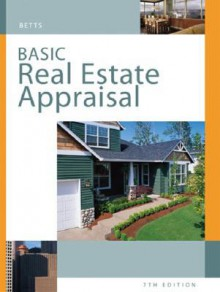 Basic Real Estate Appraisal: Principles and Procedures (with CD-ROM) - Richard M. Betts, Silas J. Ely