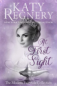 At First Sight (A Modern Fairytale #7) - Katy Regnery