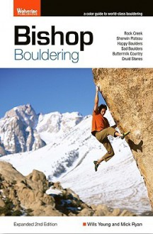 Bishop Bouldering - Wills Young, Mick Ryan