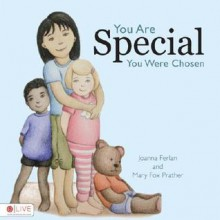 You Are Special, You Were Chosen - Joanna Ferlan