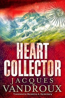Heart Collector - Jacques Vandroux,Wendeline A. Hardenberg