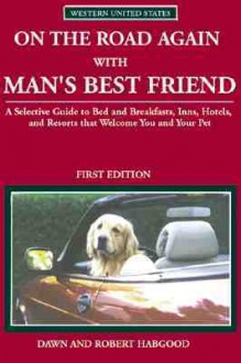 On the Road Again with Man's Best Friend: Western United States - Dawn Habgood, Robert Habgood