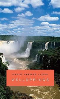 Wellsprings - Mario Vargas Llosa