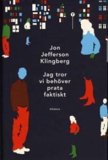 Jag tror vi behöver prata faktiskt - Jon Jefferson Klingberg