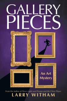 Gallery Pieces: An Art Mystery - Larry Witham