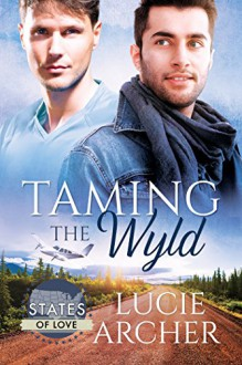 Taming the Wyld (States of Love) - Lucie Archer