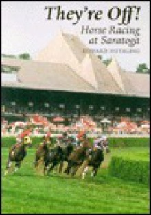 They're Off: Horse Racing at Saratoga - Ed Hotaling