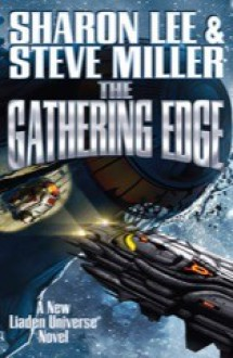 The Gathering Edge (Liaden Universe®) - Sharon Lee,Steve Miller