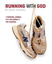 Running with God: A personal journal with the maker of the Universe - Berry Simpson